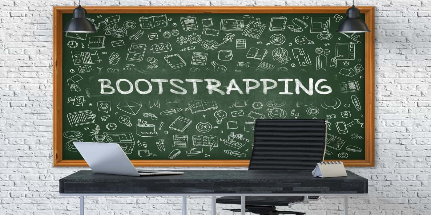 Why Bootstrapping Your Business Is The Most Important Thing You Can Do