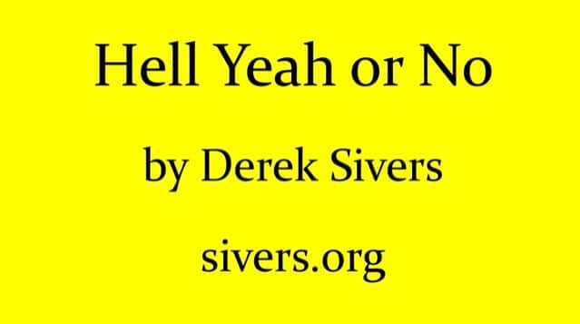 Derek Sivers on Saying No