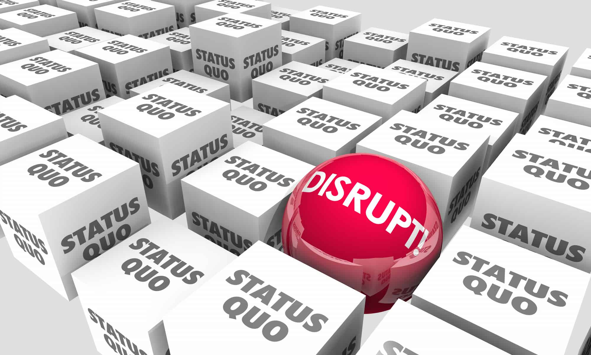 Why You Need To Create Market Disruption To Lead, Succeed, And Prosper